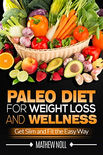 paleo-diet-for-weight-loss-and-wellness-get-slim-and-fit-the-easy-way-paleo-diet-for-weight-loss-paleo-diet-for-beginners-anti-inflammatory-diet