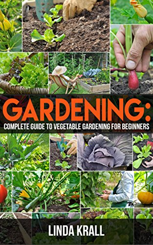 gardening-gardening-the-simple-instructive-complete-guide-to-vegetable-gardening-for-beginners-mini-farmingvertical-gardeningagriculture-book-2