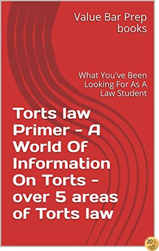 Torts law Primer - A World Of Information On Torts - over 5 areas of Torts law: What You've Been Looking For As A Law Student