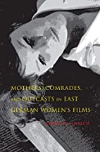 Mothers, Comrades, and Outcasts in East…
