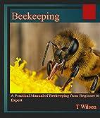 Beekeeping: A Practical Manual of Beekeeping…