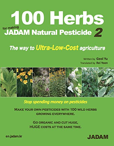 100-herbs-for-making-jadam-natural-pesticide-volume-2-the-way-to-ultra-low-cost-agriculture-jadam-organic-farming
