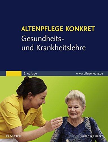 altenpflege-konkret-gesundheits-und-krankheitslehre-german-edition