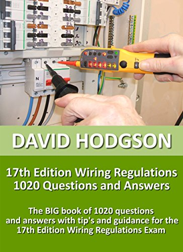 17th-edition-wiring-regulations-1020-questions-and-answers-the-big-book-of-1020-questions-and-answers-with-tips-and-guidance-for-the-17th-edition-wiring-regulations-exam