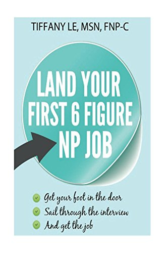 land-your-first-6-figure-np-job-get-your-foot-in-the-door-sail-through-interviews-get-the-job