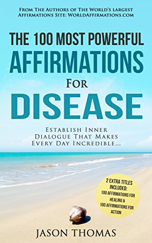affirmations-the-100-most-powerful-affirmations-for-disease-2-amazing-affirmative-bonus-books-included-for-healing-action-establish-inner-dialogue-that-makes-every-day-incredible