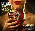 West Coast Toast by Mitch Kashmar