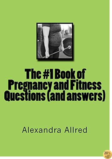 The #1 Book of Pregnancy and Fitness Questions (and answers)