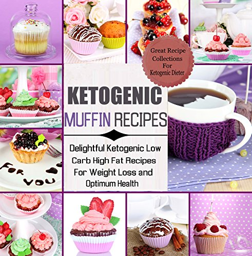 ketogenic-muffins-recipes-delightful-ketogenic-low-carb-high-fat-recipes-for-weight-loss-optimum-health