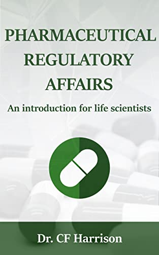 pharmaceutical-regulatory-affairs-an-introduction-for-life-scientists-life-after-life-science-book-2
