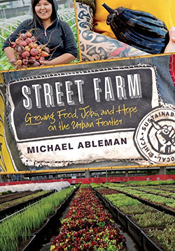street-farm-growing-food-jobs-and-hope-on-the-urban-frontier