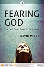 Fearing God: ...so we don't have to be…