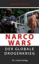 Narco Wars: Der globale Drogenkrieg (German…