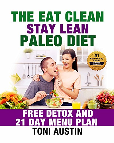 the-eat-clean-stay-lean-paleo-diet-free-detox-and-21-day-menu-plan-cleanse-revitalize-re-energize