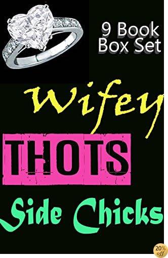 TWifey, Thots & Side Chicks 9 Book Box Set