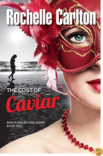 TThe Cost of Caviar (Beach and Beyond Book 2)