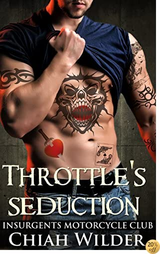 TThrottle's Seduction: Insurgents Motorcycle Club (Insurgents MC Romance Book 7)