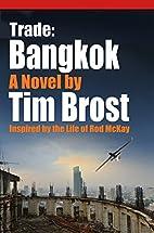 Trade: Bangkok: Inspired by the life of Rod…