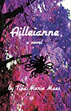 Ailleianne: a novel by Tina Marie Maes