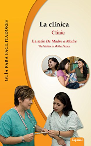 la-clnica-clinic-gua-para-facilitadores-de-madre-a-madre-prenatal-care-photonovel-series-n-2-spanish-edition