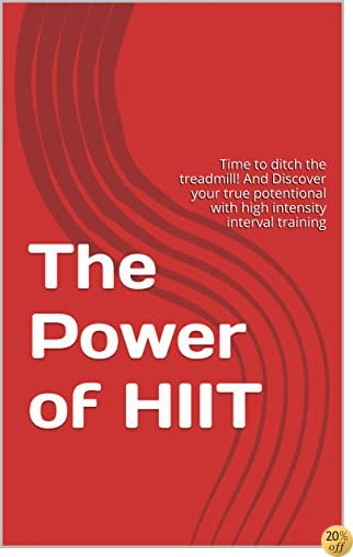 The Power of HIIT: Time to ditch the treadmill! And Discover your true potentional with high intensity interval training