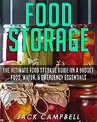 Food Storage: The Ultimate Food Storage…