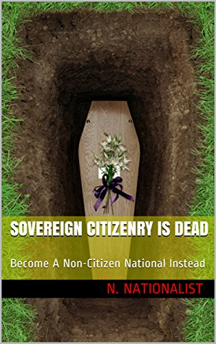 sovereign-citizenry-is-dead-become-a-non-citizen-national-instead-become-free-the-right-way-book-1