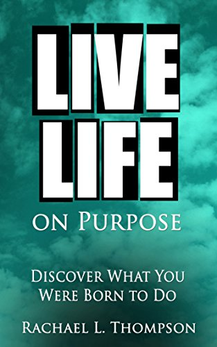live-life-on-purpose-discover-what-you-were-born-to-do-the-simple-step-by-step-guide-to-successfully-start-your-perfect-business-or-find-your-dream-job-the-happy-life-book-1
