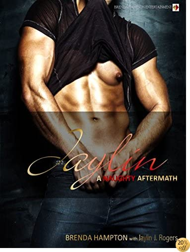 TJaylin: A Naughty Aftermath (The Naughty Series Book 8)