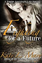 Fighting for a Future by Kate L. Mary