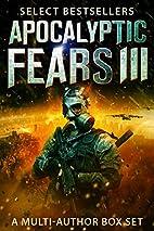Apocalyptic Fears III: Select Science…