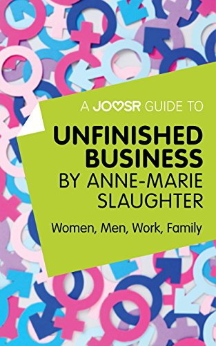 a-joosr-guide-to-unfinished-business-by-anne-marie-slaughter-women-men-work-family