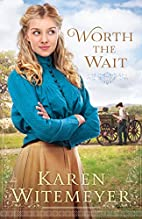 Worth the Wait (Ladies of Harper's Station):…