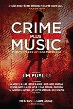 Crime Plus Music: Twenty Stories of…