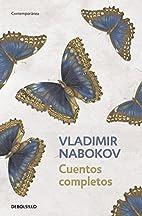 CUENTOS COMPLETOS - VLADIMIR NABOKOV…