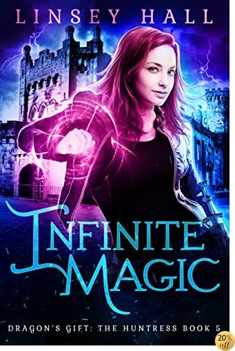 TInfinite Magic (Dragon's Gift: The Huntress Book 5)