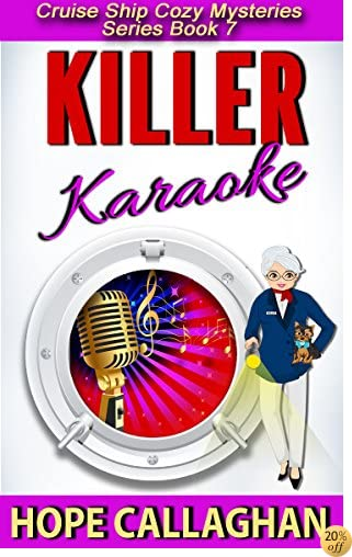 TKiller Karaoke: A Cruise Ship Cozy Mystery (Cruise Ship Christian Cozy Mysteries Series Book 7)