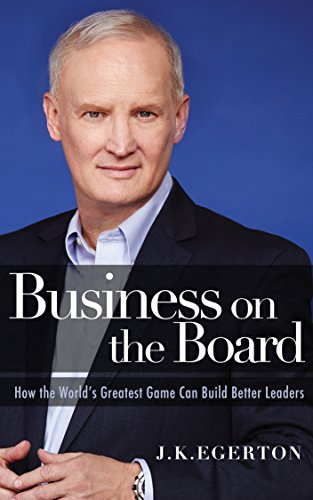 business-on-the-board-how-the-worlds-greatest-game-can-build-better-leaders