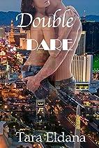 Double Dare by Tara Eldana