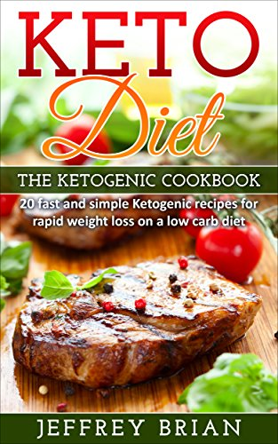 keto-diet-the-ketogenic-cookbook-20-fast-and-simple-ketogenic-recipes-for-rapid-weight-loss-on-a-low-carb-diet-ketogenic-ketogenic-cookbook-ketogenic-loss-effective-weight-loss-low-carb