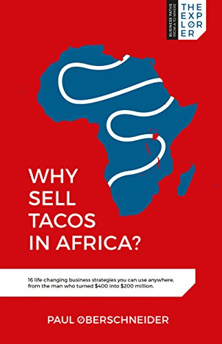 why-sell-tacos-in-africa-16-life-changing-business-strategies-you-can-use-anywhere-from-the-man-who-turned-400-into-200-million