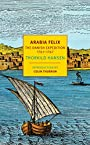 Arabia Felix: The Danish Expedition of 1761-1767 (NYRB Classics) - Thorkild Hansen