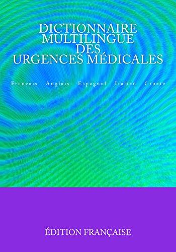 dictionnaire-multilingue-des-urgences-mdicales-franais-anglais-espagnol-italien-croate-french-edition