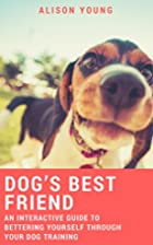Dog's Best Friend: An Interactive Guide…