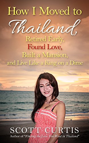 how-i-moved-to-thailand-retired-early-found-love-built-a-mansion-and-live-like-a-king-on-a-dime
