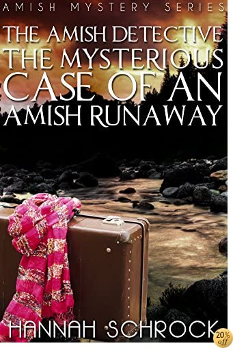 TThe Mysterious Case of an Amish Runaway (The Amish Detective Series) (Amish Mystery and Romance)