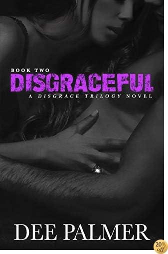 TDisgraceful: BDSMerotica: A sexy dark erotic romance novel (The Disgrace Trilogy book Book 2)
