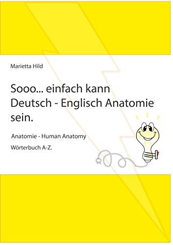 sooo-einfach-kann-deutsch-englisch-anatomie-sein-anatomie-human-anatomy-wrterbuch-a-z-german-edition
