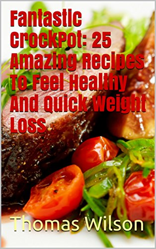 fantastic-crockpot-25-amazing-recipes-to-feel-healthy-and-quick-weight-loss