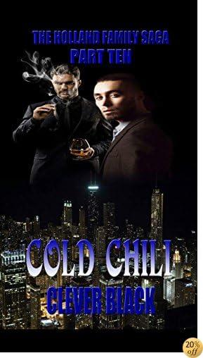 TThe Holland Family Saga Part Ten: Cold Chili